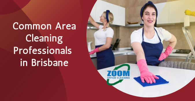 common area cleaning professionals in Brisbane
